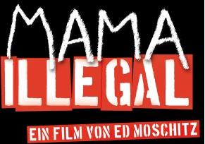 Mama Illegal - ein Film von Ed Moschitz