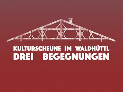 Kulturscheune im Waldhüttl